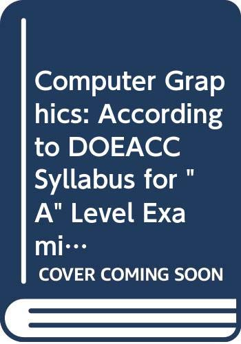9788174462916: Computer Graphics: According to DOEACC Syllabus for