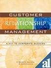 Customer Relationship Management: A Key to Corporate: G Somayajulu,V Venkata