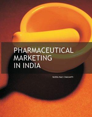 Pharmaceutical Marketing In India: Subba Rao Chaganti