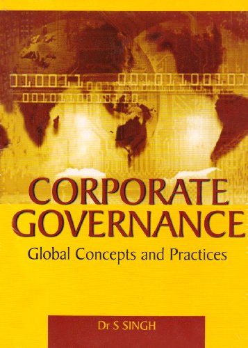 Corporate Governance: Global Concepts and Practices: Dr S. Singh