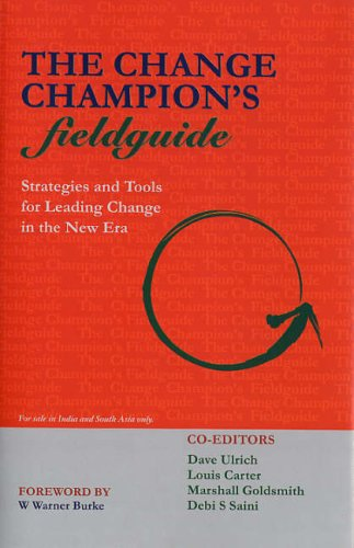 The Change Champion`s Fieldguide: Strategies and Tools: Dave Ulrich, Louis