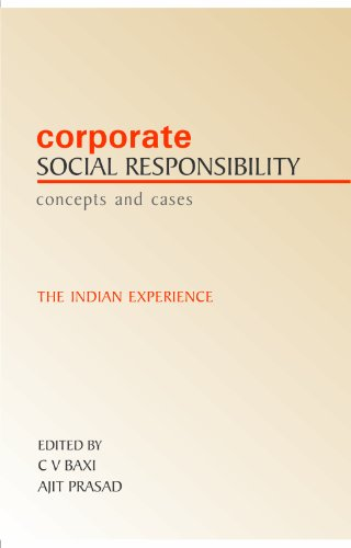 Social Responsibility Concepts and Cases: The Indian Experience: C V Baxi, Ajit Prasad (Eds)