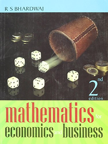 Mathematics for Economics and Business: R S Bhardwaj