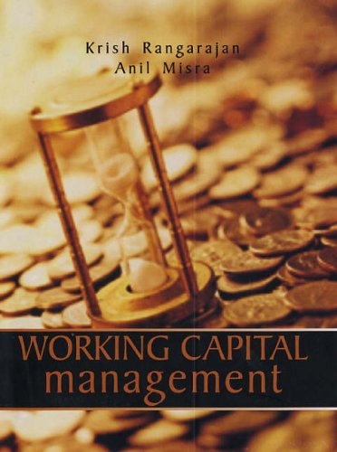 Working Capital Management: Krish Rangarajan and Anil Misra