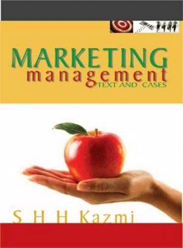 Marketing Management: Text and Cases: S H H Kazmi