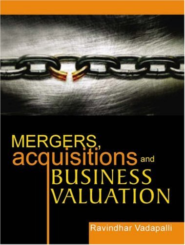 Mergers, Acquisitions and Business Valuation: Ravindhar Vadapalli