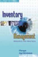 Inventory Management: Principles and Practices: Jaya Subramanian,P Narayan