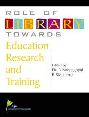 Role of Library Towards Education: Research and Training: Dr R Nandagopal, B Sivakumar (Eds)