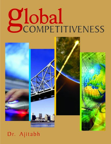 Global Competitiveness: Dr Ajitabh