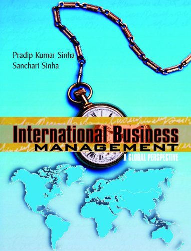 International Business Management: A Global Perspective: Pradip Kumar Sinha,Sanchari