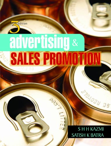 Advertising and Sales Promotion (Third Edition): S H H Kazmi,Satish K Batra
