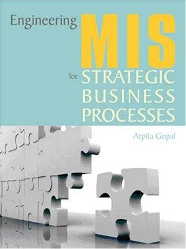 Engineering MIS for Strategic Business Processes (Paperback): Arpita Gopal