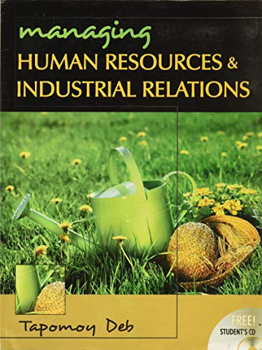 Managing Human Resources and Industrial Relations: Tapomoy Deb