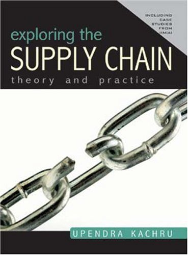 Exploring the Supply Chain: Theory and Practice: Upendra Kachru