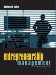 Entrepreneurship Management: Bholanath Dutta