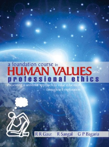 A Foundation Course in Human Values and: R. Sangal; R.R.