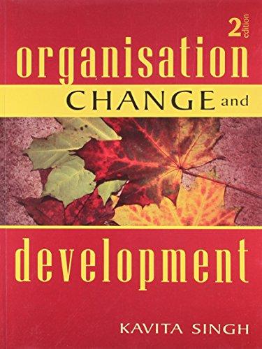 Organisation Change and Development (Second Edition): Kavita Singh