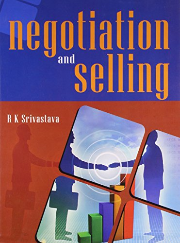 Negotiation and Selling: R K Srivastava