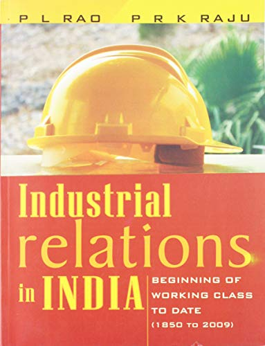 Industrial Relations in India: Beginning of Working: P L Rao,P