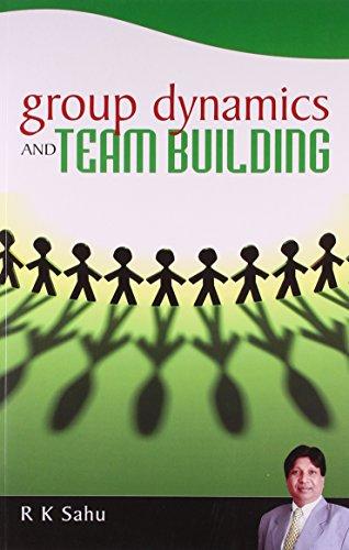 Group Dynamics and Team Building: R K Sahu