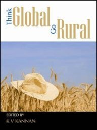 Think Global Go Rural: K V Kannan