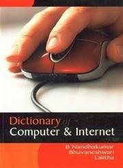 Dictionary of Computer & Internet: B Nandhakumar,Bhuvaneshwari,Lalitha