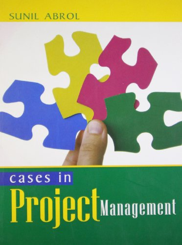 Cases in Project Management: Sunil Abrol