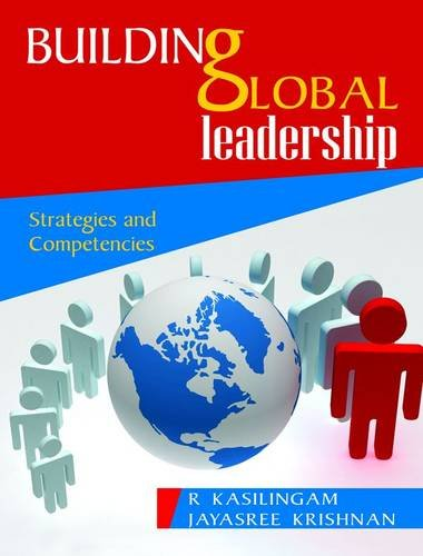 Building Global Leadership: Strategies and Competencies: Jayasree Krishnan,R Kasilingam
