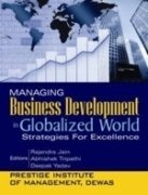 9788174469274: Managing Business Development in Globalized World: Strategies for Excellence