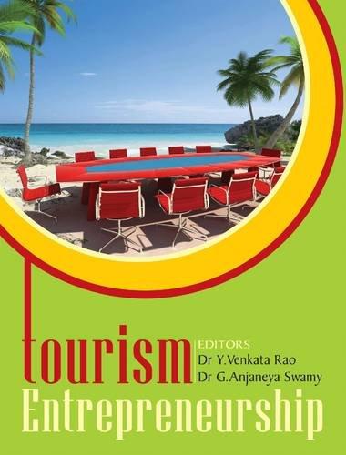 Tourism Entrepreneurship: Dr Y.Venkata Rao, Dr G. Anjaneya Swamy(Eds)