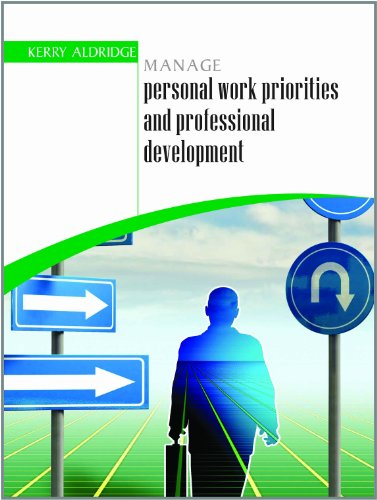 Manage Personal Work Priorities and Professional: Kerry Aldridge