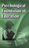 Psychological Foundation of Education: Ansari S.H.