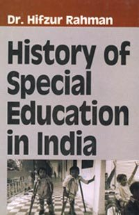 History of Special Education in India: Hifzur Rahman