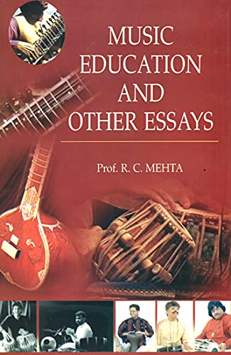 Music Education and Other Essays: R C Mehta