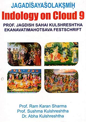 Jagadisayasolaksmih Indology on Cloud 9: Kulshreshtha Jagdish Sahai