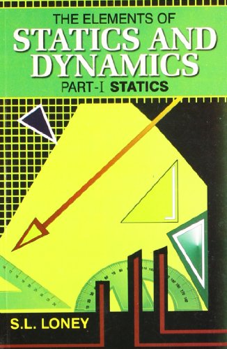 9788174731388: THE ELEMENTS OF STATICS AND DYNAMICS PART-1(STATICS)