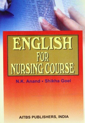 English for Nursing Course, 2/Ed.: N.K. ANAND/SHIKHA GOEL