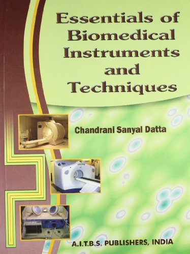 Essentials of Biomedical Instruments and Techniques, 1/Ed.: CHANDRANI DATTA