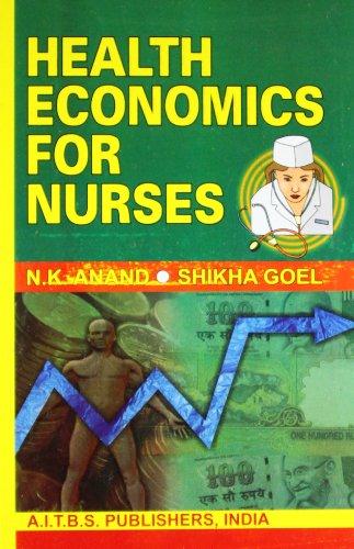 Health Economics for Nurses: N.K. Anand,Shikha Goel