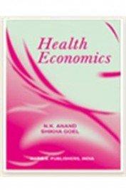 Health Economics: N.K. Anand,Shikha Goel