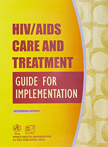 9788174733818: HIV AIDS CARE & TREATMENT GUIDE FOR IMPLEMENTATION