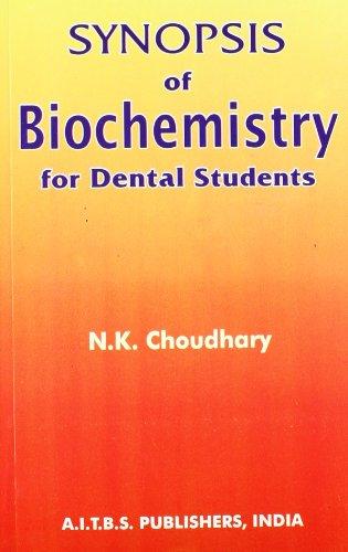 Synopsis of Biochemistry: For Dental Students: N.K. Choudhary