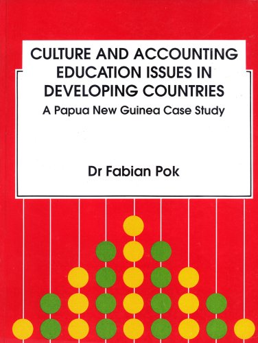 Culture and Accounting Education Issues in Developing Countries: A Papua New Guinea Case Study: ...