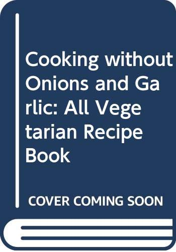 9788174760647: Cooking without Onions and Garlic: All Vegetarian Recipe Book
