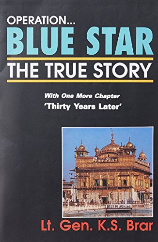 Operation Blue Star: The True Story: Brar, K. S.