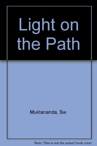 Light on the Path: Muktananda, Swami