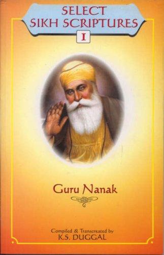 Selected Sikh Scriptures: Guru Nanak: K. S. Duggal
