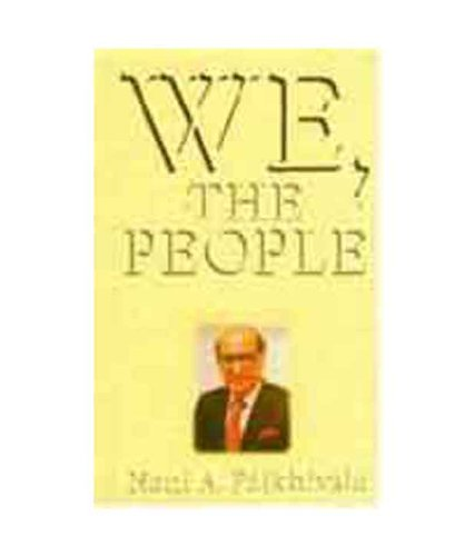 We, the People: India: The Largest Democracy: N. A. Palkhivala