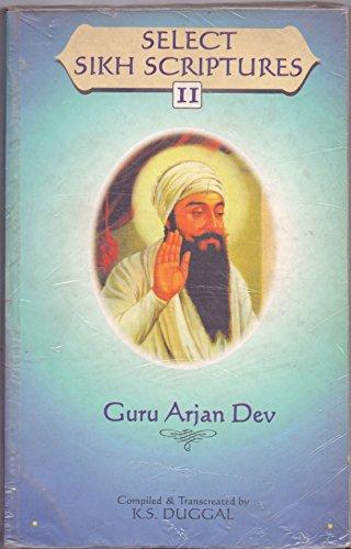 Select Sikh Scriptures Vol. II: Guru Arjan: Duggal, K. S.