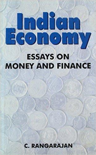 Indian Ecomony: Essays on Money and Finance: Rangarajan, C.